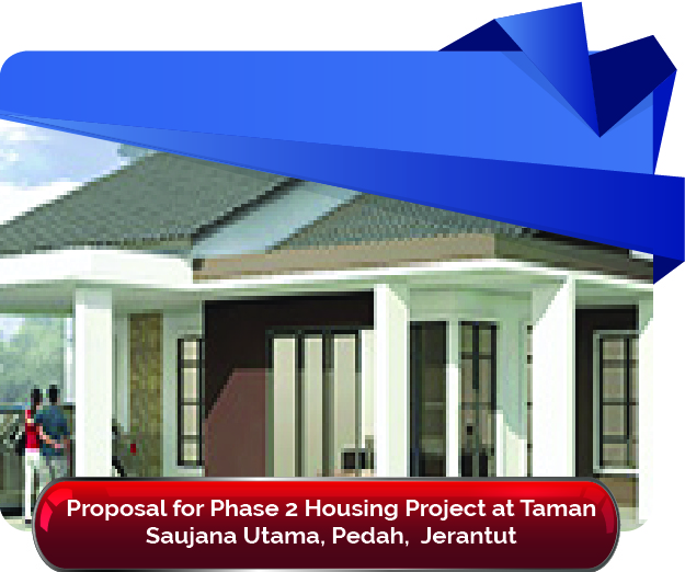 Proposal for Phase 2 Housing Project at Taman Saujana Utama Pedah 01